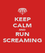KEEP CALM AND RUN SCREAMING - Personalised Poster A4 size