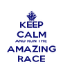 KEEP CALM AND RUN THE AMAZING RACE - Personalised Poster A4 size