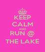 KEEP CALM AND RUN @ THE LAKE - Personalised Poster A4 size