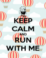 KEEP CALM AND RUN WITH ME - Personalised Poster A4 size