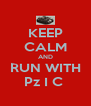 KEEP CALM AND RUN WITH Pz I C  - Personalised Poster A4 size