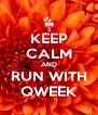 KEEP CALM AND RUN WITH QWEEK - Personalised Poster A4 size