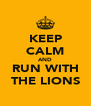KEEP CALM AND RUN WITH THE LIONS - Personalised Poster A4 size
