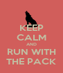 KEEP CALM AND RUN WITH THE PACK - Personalised Poster A4 size