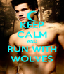 KEEP CALM AND RUN WITH WOLVES - Personalised Poster A4 size