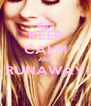 KEEP CALM AND RUNAWAY  - Personalised Poster A4 size