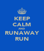 KEEP CALM AND RUNAWAY RUN - Personalised Poster A4 size