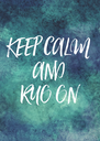 KEEP CALM AND RUO ON - Personalised Poster A4 size
