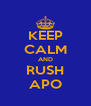 KEEP CALM AND RUSH APO - Personalised Poster A4 size