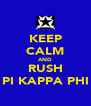 KEEP CALM AND RUSH PI KAPPA PHI - Personalised Poster A4 size
