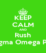 KEEP CALM AND Rush Sigma Omega Phi - Personalised Poster A4 size