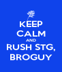 KEEP CALM AND RUSH STG, BROGUY - Personalised Poster A4 size