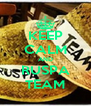 KEEP CALM AND RUSPA TEAM - Personalised Poster A4 size