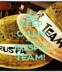 KEEP CALM AND RUSPA TEAM! - Personalised Poster A4 size