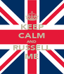 KEEP CALM AND RUSSELL ME - Personalised Poster A4 size