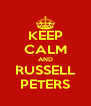 KEEP CALM AND RUSSELL  PETERS  - Personalised Poster A4 size