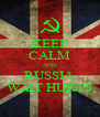 KEEP CALM AND RUSSIA WAIT HURTS - Personalised Poster A4 size
