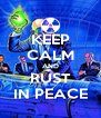 KEEP CALM AND RUST IN PEACE - Personalised Poster A4 size