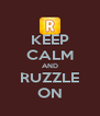KEEP CALM AND RUZZLE ON - Personalised Poster A4 size