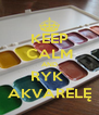 KEEP CALM AND RYK  AKVARELĘ - Personalised Poster A4 size