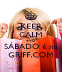 KEEP CALM AND SÁBADO é na GRIFF.COM - Personalised Poster A4 size