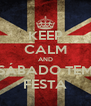 KEEP CALM AND SÁBADO TEM FESTA - Personalised Poster A4 size