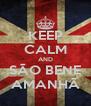 KEEP CALM AND SÃO BENE AMANHÃ - Personalised Poster A4 size
