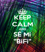 """KEEP CALM AND SÉ Mi """"BiFi"""" - Personalised Poster A4 size"""
