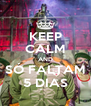 KEEP CALM AND SÓ FALTAM 5 DIAS - Personalised Poster A4 size