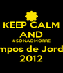 KEEP CALM AND #SÓNÃOMORRE Campos de Jordão  2012 - Personalised Poster A4 size