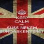 KEEP CALM AND SÜSS NEKEM BUNDÁSKENYERET - Personalised Poster A4 size