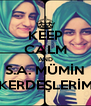KEEP CALM AND S.A. MÜMİN KERDEŞLERİM - Personalised Poster A4 size