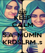 KEEP CALM AND S.A. MÜMİN KRDSLRM .s - Personalised Poster A4 size