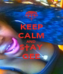 KEEP CALM AND S†AY GEE - Personalised Poster A4 size