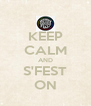 KEEP CALM AND S'FEST ON - Personalised Poster A4 size