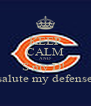 KEEP CALM AND S my D!  salute my defense - Personalised Poster A4 size