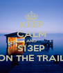 KEEP CALM AND S13EP ON THE TRAIL - Personalised Poster A4 size