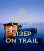 KEEP CALM AND S13EP ON TRAIL - Personalised Poster A4 size