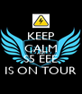 KEEP CALM AND S5 EEE IS ON TOUR - Personalised Poster A4 size