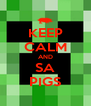 KEEP CALM AND SA PIGS - Personalised Poster A4 size