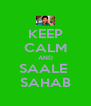 KEEP CALM AND SAALE  SAHAB - Personalised Poster A4 size