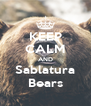 KEEP CALM AND Sablatura Bears - Personalised Poster A4 size