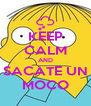KEEP CALM AND SACATE UN MOCO - Personalised Poster A4 size