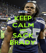 KEEP CALM AND SACK BRADY - Personalised Poster A4 size