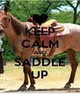 KEEP CALM AND SADDLE UP - Personalised Poster A4 size