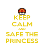 KEEP CALM AND SAFE THE PRINCESS - Personalised Poster A4 size