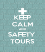 KEEP CALM AND SAFETY  TOURS - Personalised Poster A4 size