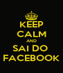 KEEP CALM AND SAI DO  FACEBOOK - Personalised Poster A4 size