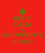 KEEP CALM AND SAID'FRENTE VIADO - Personalised Poster A4 size