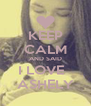 KEEP CALM AND SAID I LOVE   ASHELY - Personalised Poster A4 size